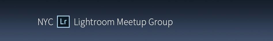 NYC Lightroom Meetup Group | Lightroom Guy