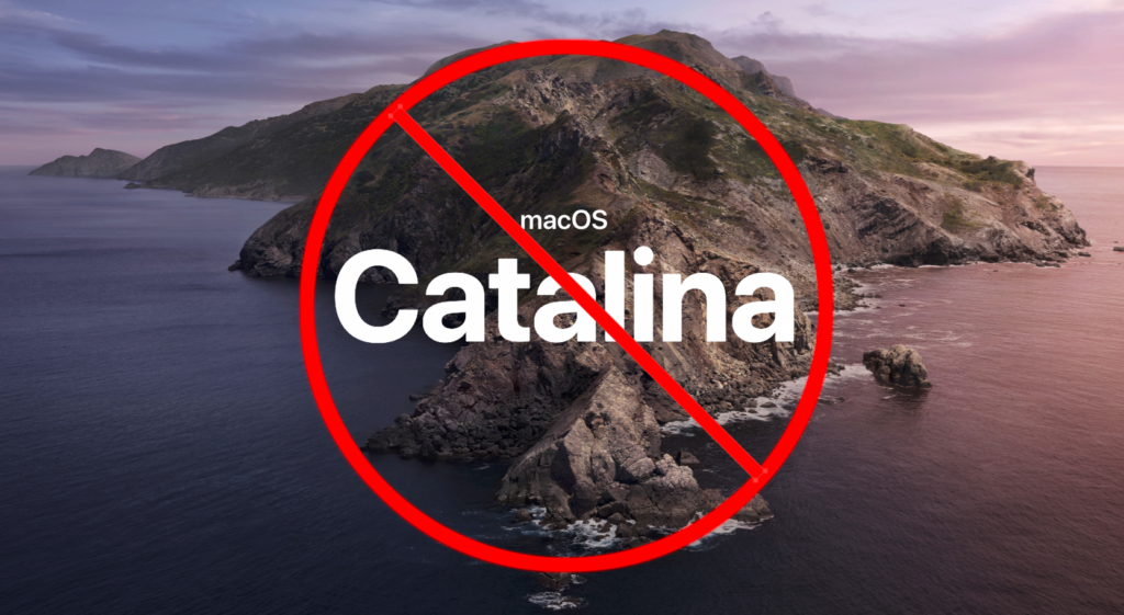 Do not update to MacOS Catalina